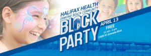 Halifax Health Block Party April 13, 2019